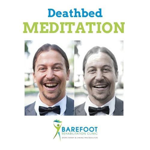Do a Deathbed Meditation